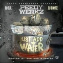 Peedy Werkz - Just Add Water (Hosted By Gambino) mixtape cover art