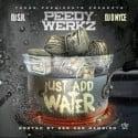 Peedy Werkz - Just Add Water (Hosted By Gambino) mixtape cover art