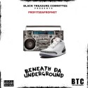Profit$DaProphet - Beneath Da Underground mixtape cover art