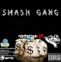 Smash Gang - On The Come Up mixtape cover art