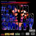 Smith Jagger - #Pour Sum For Smiffy mixtape cover art