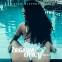The Orgasm Effect 7 (Vibes Edition) mixtape cover art