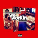 We Workin (Hosted By Almighty Fly) mixtape cover art