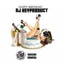 Happy Birthday DJ Key Product (Personal Favorites) mixtape cover art