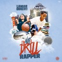 Lamar Dinero - I'm Not A Drill Rapper mixtape cover art