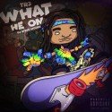 TR3 - What He On mixtape cover art