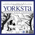 Yorksta - Things Have Changed mixtape cover art