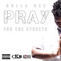 Dolla Dee - Pray For The Streets mixtape cover art