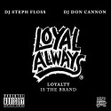 Loyal Always - Loyalty Is The Brand mixtape cover art