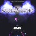 Maaly - The Powder Show mixtape cover art