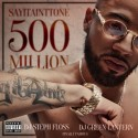 SAYITAINTTONE - 500 Million mixtape cover art