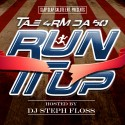 Tae 4rm Da 50 - Run It Up mixtape cover art