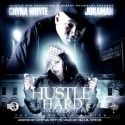 Hustle Hard Mixtape, Vol. 1 (Hosted by Chyna Whyte) mixtape cover art