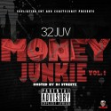 32 Juv - Money Junkie mixtape cover art