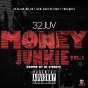 32 Juv - Money Junkie mixtape cover art