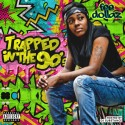 Fee Dollaz - Trapped In The 90's mixtape cover art