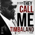 Timbaland - They Call Me Timbaland mixtape cover art