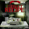 Huff & B.A. - Street Recipe mixtape cover art