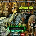 Johnny Rey Tha IceBoy - Press King mixtape cover art