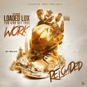 Loaded Lux - You Gon Get This Work (Hosted By Shaq) mixtape cover art