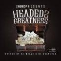 2 Wordz - Headed 2 Greatness mixtape cover art
