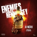 A1 Nero - Enemies and Hennessy mixtape cover art