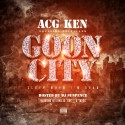 ACG Ken - Goon City mixtape cover art