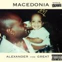 Alexander Thee Great - Macedonia mixtape cover art