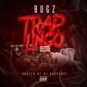 Bugz - Trap Lingo mixtape cover art