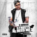 D Bregz - Streets Need Me mixtape cover art