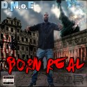 D.M.o.E - Born Real mixtape cover art