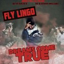Fly Lingo - Dreams Come True mixtape cover art