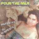 Hafrican - Pour The Milk mixtape cover art