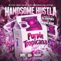 Handsome Hustla - Purple Tropicana 2 mixtape cover art