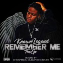 Known Legend - Remember Me The EP mixtape cover art
