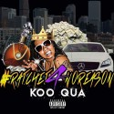 Koo Qua - #Ratchet4NoReason mixtape cover art