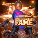Lil Jay - Unexpected Fame mixtape cover art