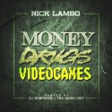 Nick Lambo - Money x Drugs x VideoGames mixtape cover art