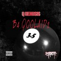 QNemesis - B4 Qoolaid 2 Drop 3.5 mixtape cover art