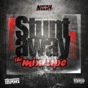 Stuntaway - Stuntaway The Mixtape mixtape cover art