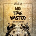WeDaTeam - No Time Wasted mixtape cover art