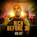Wise Guy - Rich Before 30 mixtape cover art