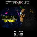 xWorkaholics & D.Carter  - The Prequel EP mixtape cover art