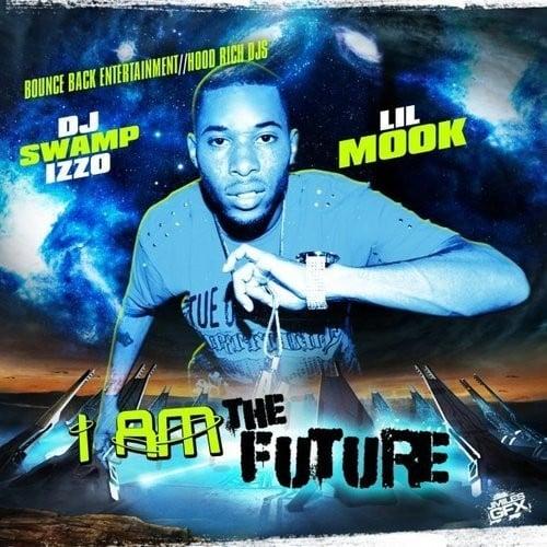 Lil Mook & DJ Swamp Izzo – I Am The Future (Mixtape)
