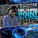 Mr. Chris - Point Made mixtape cover art