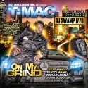 T-Mac - On My Grind mixtape cover art