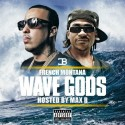 French Montana - Wave Gods (Hosted By Max B) mixtape cover art