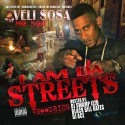 Veli Sosa - I Am Da Streets mixtape cover art