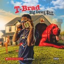 T-Brad - Big Dawg $hit mixtape cover art