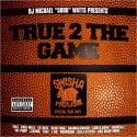 True 2 The Game (2 Disc) mixtape cover art